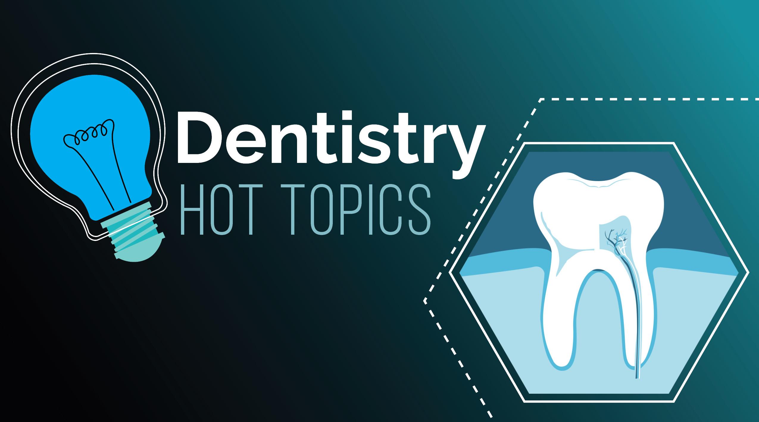 Dentistry Hot Topics Indianapolis