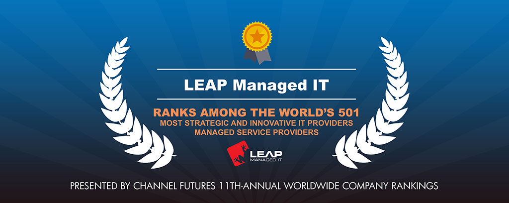 LEAP Managed IT Ranked Among Top 501 Global Managed Service Providers by Channel Futures