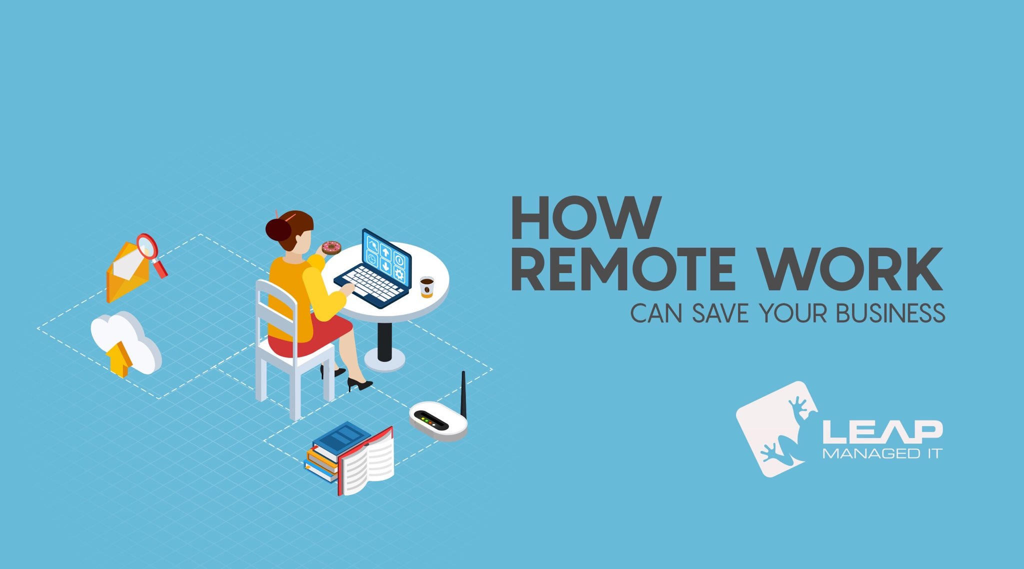 How Remote Work can Save your Business