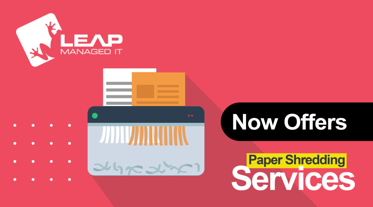 Leap Managed IT now offers paper shredding services in Indianapolis
